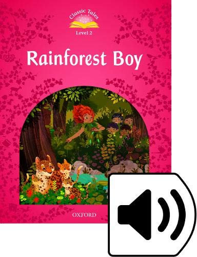 9780194239820: Classic Tales Second Edition: Level 2: Rainforest Boy