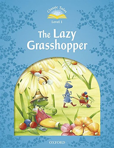 9780194239837: Classic Tales Second Edition: Classic Tales 1. The Lazy Grasshopper + Audio CD Pack