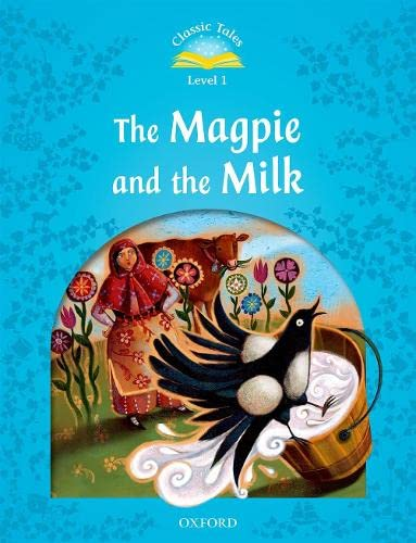 9780194239882: Classic Tales Second Edition: Level 1: The Magpie and the Milk