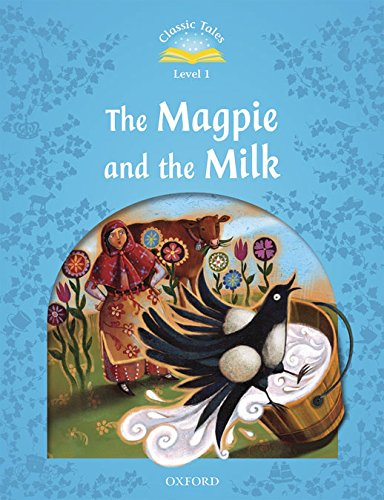 9780194239905: Classic Tales: Level 1: The Magpie and the Milk