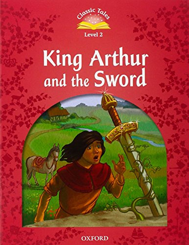 9780194239912: Classic Tales Second Edition: Classic Tales 3: KING ARTHUR AND THE SWORD+EBook - 9780194239912