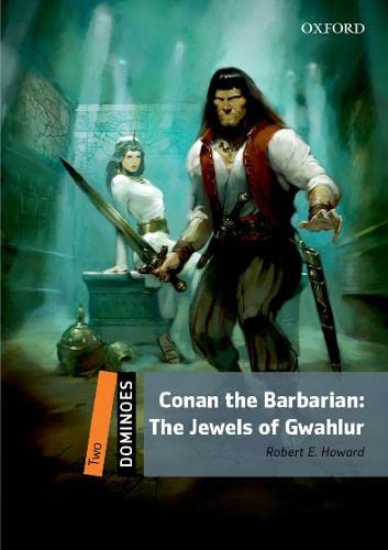 9780194245661: Dominoes: Two: Conan the Barbarian: The Jewels of Gwahlur: Level 2 - TV & Film Adventure