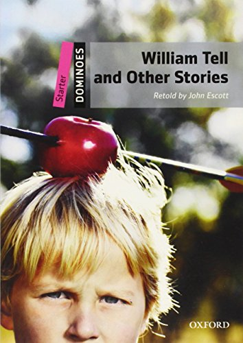 9780194247030: Dominoes: Starter: William Tell and Other Stories