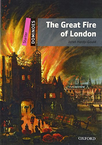 9780194247054: The Great Fire of London: Starter Level: 250-Word Vocabulary The Great Fire of London (Dominoes: Starter Level)