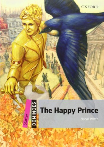 9780194247122: The Happy Prince: Starter Level: 250-Word Vocabulary The Happy Prince (Dominoes. Starter Level)
