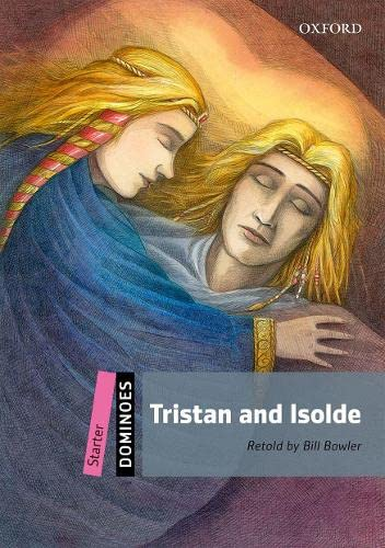 9780194247139: TRISTAN AND ISOLDE: Starter Level: 250-Word Vocabulary Tristan and Isolde (Dominoes, Starter Level)