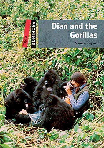 Dominoes, New Edition: Level 3 Dian and the Gorillas Pack (Dominoes, Level 3): Norma Shapiro