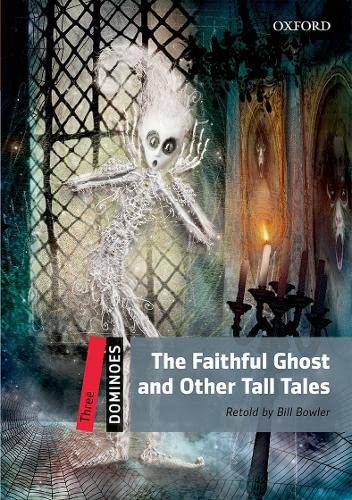 9780194248259: Dominoes: Three: The Faithful Ghost and Other Tall Tales (Dominoes, Level 3)