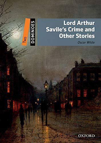 9780194248372: Dominoes: Two: Lord Arthur Savile's Crime and Other Stories Pack
