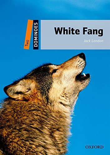 Dominoes: Level 2: 700-Word Vocabulary White Fang: Jack London, John Escott (Adapter), David ...