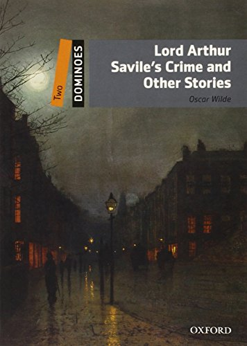 9780194248853: Dominoes, New Edition: Level 2: 700-Word Vocabulary Lord Arthur Savile's Crime and Other Stories (Dominoes: Level 2)