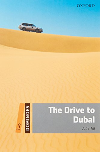 9780194248921: Dominoes: Two: The Drive to Dubai (Dominoes: Level 2)