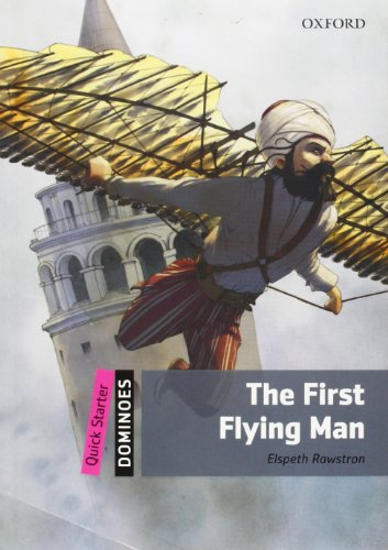 9780194249416: Dominoes: Quick Starter: The First Flying Man Pack