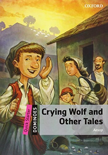 9780194249539: Dominoes Quick Starter: Crying Wolf and Other Tales Pack