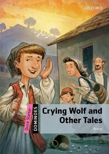 9780194249713: Dominoes Quick Starter - Crying Wolf and Other Tales