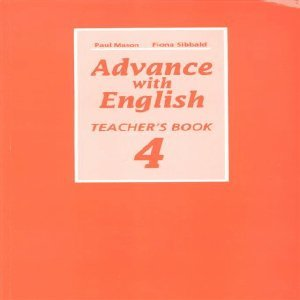9780194260237: Advance with English: Teacher's Book Level 4