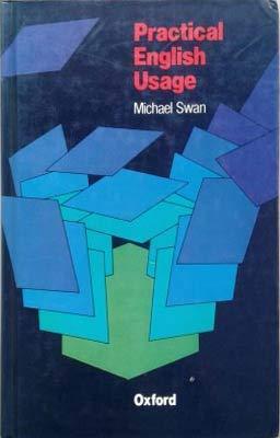 Practical English Usage: Swan, Michael