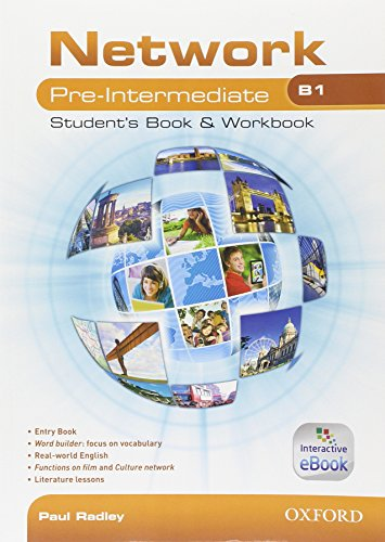 9780194276702: Network B1. Pre-intermediate. Student's book-Workbook-Entry book. Con espanione online. Per le Scuole superiori. Con e-book