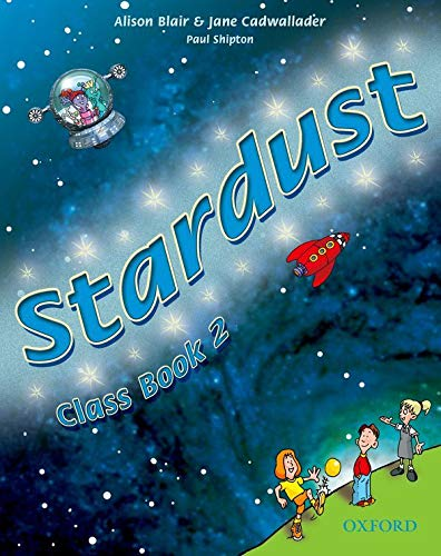 9780194303514: Stardust 2: Stardust. Class book. Per la 2ª classe elementare