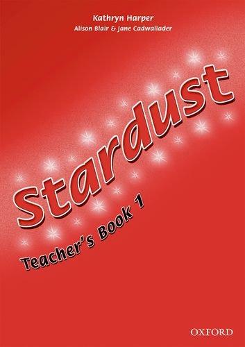 9780194303552: Stardust 1: Teacher's Book