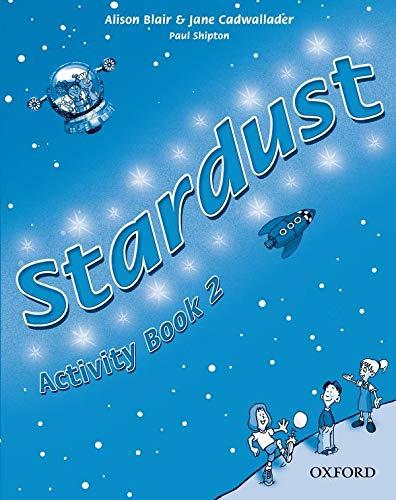 9780194303941: Stardust. Activity book. Per la Scuola elementare: 2