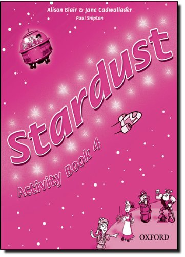 9780194303965: Stardust. Activity book. Per la Scuola elementare: 4