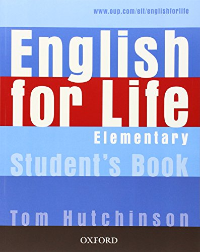 9780194307260: English for Life Elementary. Student's Book: General English four-skills course for adults