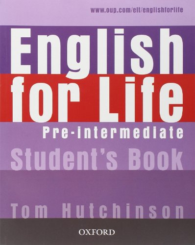 9780194307277: English for Life: Pre-intermediate: Student's Book: General English four-skills course for adults