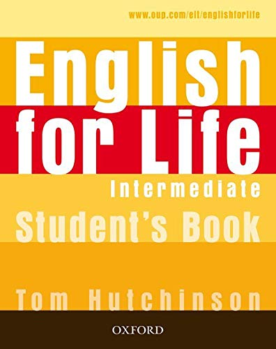 9780194307284: English for Life: Intermediate: Student's Book: General English four-skills course for adults