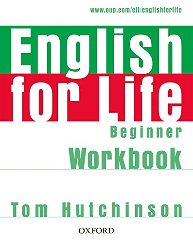 9780194307536: English for Life: Beginner: Workbook without Key: General English four-skills course for adults