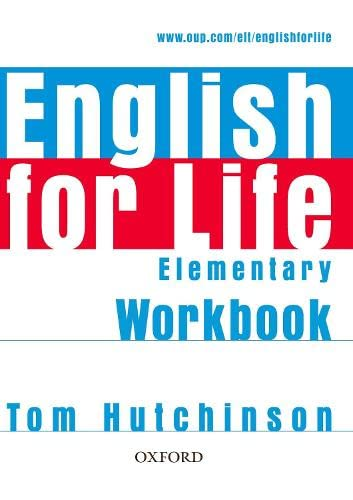 9780194307543: English for Life: Elementary: Workbook without Key: General English four-skills course for adults