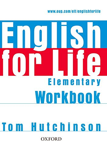 English for Life: Elementary: Workbook without Key: Tom Hutchinson