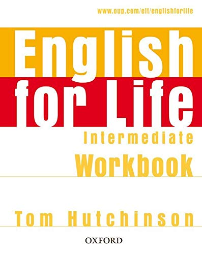 9780194307567: English for Life: Intermediate: Workbook without Key: General English four-skills course for adults