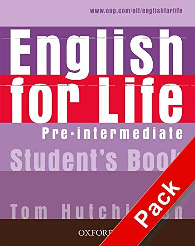 ENGLISH FOR LIFE: PRE-INTERMEDIATE. STUDENT'S BOOK WITH: HUTCHINSON, TOM
