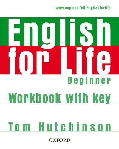 9780194307611: English for Life: Beginner: Workbook with Key: General English four-skills course for adults
