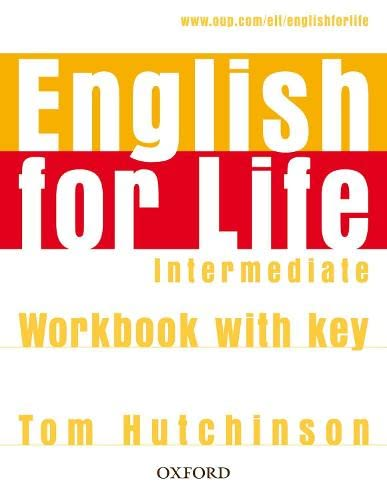9780194307642: English for Life Intermediate. Workbook with Key: General English four-skills course for adults