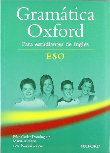 GRAMÁTICA OXFORD Para estudiantes de inglés ESO: Pilar Cuder; Raquel