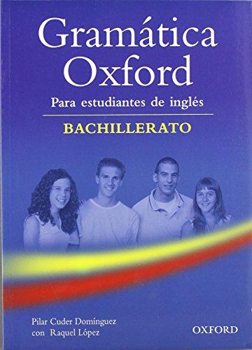 9780194309196: Gramatica Oxford Bachillerato (sin respuestas) (Gramática Oxford Bachillerato) - 9780194309196