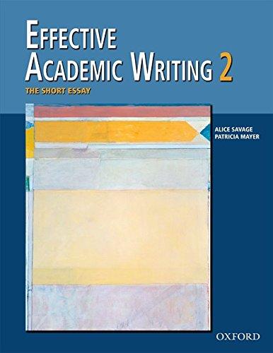 9780194309233: Effective Academic Writing 2: the Short Essay: Short Essay v. 2