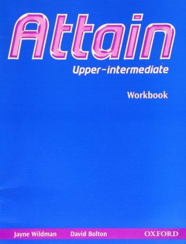 Attain: Upper-Intermediate: Workbook: Workbook Upper-intermediate l: Bolton, David