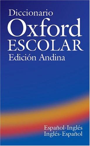 9780194313209: Diccionario Oxford Escolar Edici�n Andina (Espa�ol-Ingl�s / Ingl�s-Espa�ol): Espanol-Ingles/Ingles-Espanol