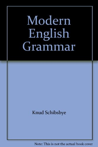 A Modern English Grammar with an Appendix on Semantically Related Prepositions. Second Edition.