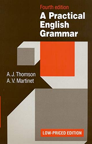 Practical English Grammar: A classic grammar reference: A. J. Thomson;