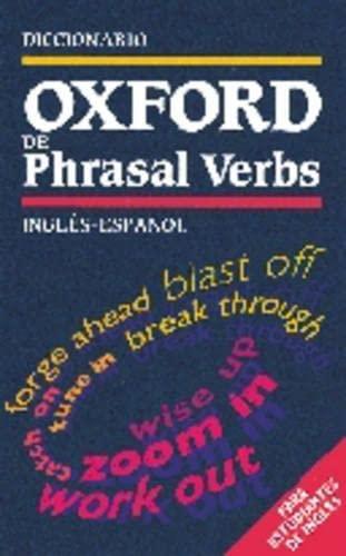 9780194313858: Oxford Dictionary of Phrasal Verbs Inglés-Español: Para Estudiantes De Ingles (Diccionario Oxford De Phrasal Verbs)
