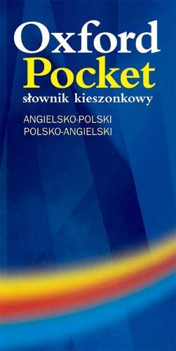 Oxford Pocket slownik (s³ownik) kieszonkowy: angielsko-polski /: Creator-Oxford University Press