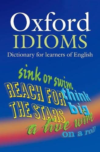 9780194317238: Oxford Idioms Dictionary