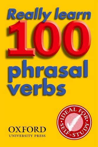 9780194317443: Really Learn 100 Phrasal Verbs (Oxford Pocket English Idioms)