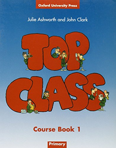 9780194320863: Top Class 1: Student's Book