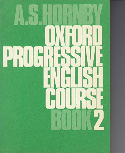 Oxford Progressive English for Adult Learners: Bk.: Hornby, A. S.