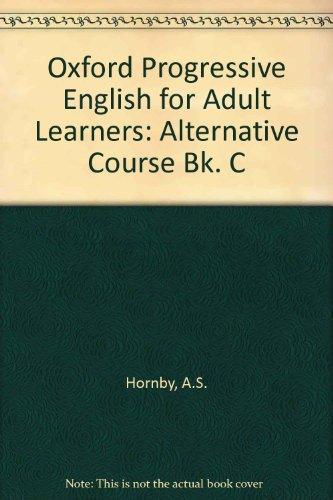 9780194321259: Oxford Progressive English for Adult Learners: Alternative Course Bk. C